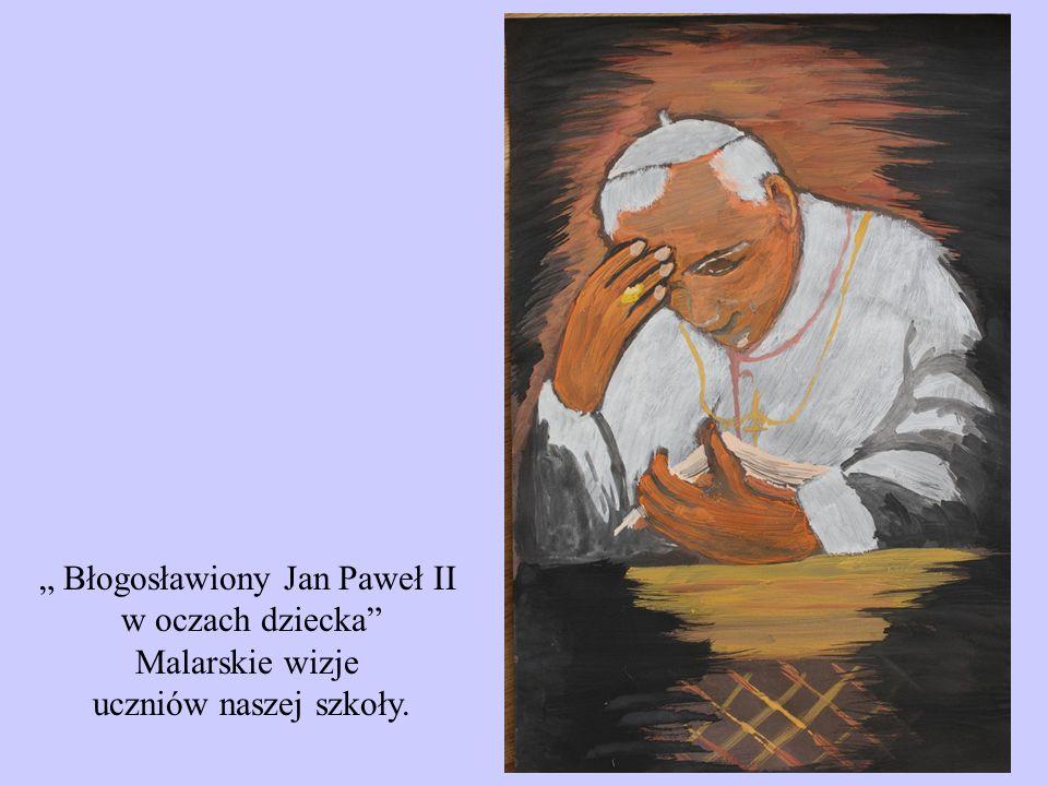 """"""" Błogosławiony Jan Paweł II"""