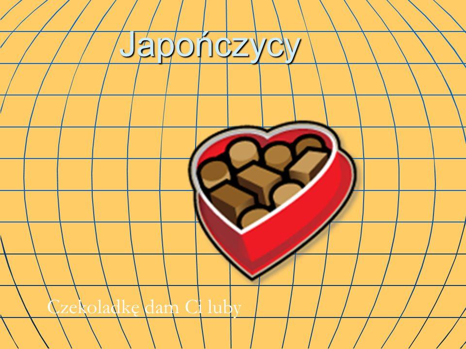Japończycy Czekoladkę dam Ci luby Czekoladkę dam Ci luby