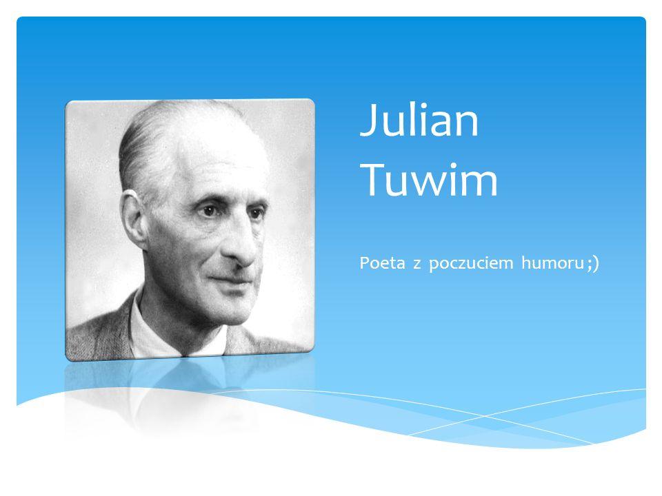 Julian Tuwim Poeta z poczuciem humoru ;)