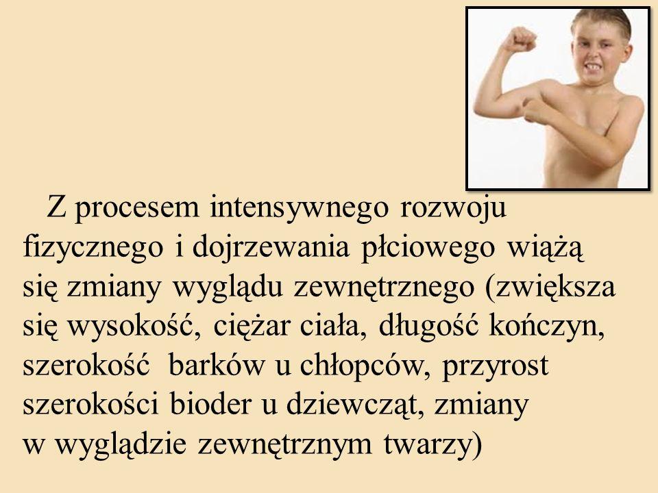 Z procesem intensywnego rozwoju fizycznego i dojrzewania płciowego wiążą się zmiany wyglądu zewnętrznego (zwiększa się wysokość, ciężar ciała, długość kończyn, szerokość barków u chłopców, przyrost szerokości bioder u dziewcząt, zmiany w wyglądzie zewnętrznym twarzy)