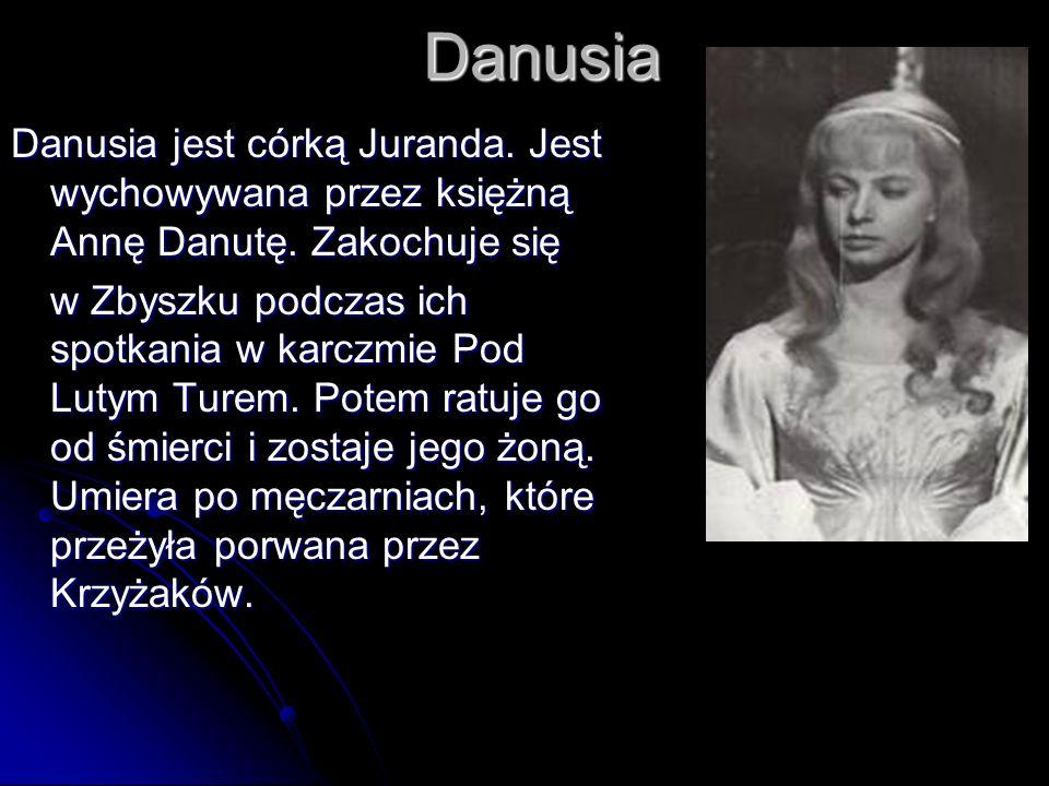 Danusia Danusia jest córką Juranda. Jest wychowywana przez księżną Annę Danutę. Zakochuje się.