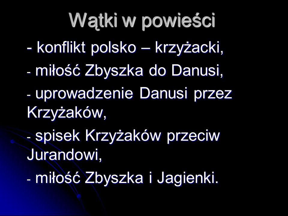 Wątki w powieści - konflikt polsko – krzyżacki,