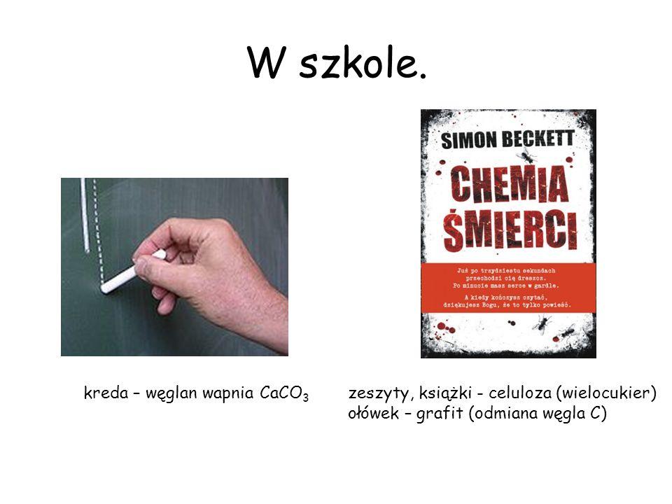 W szkole. kreda – węglan wapnia CaCO3