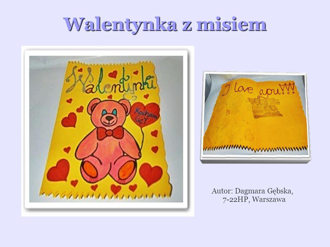 Walentynka z misiem Autor: Dagmara Gębska, 7-22HP, Warszawa