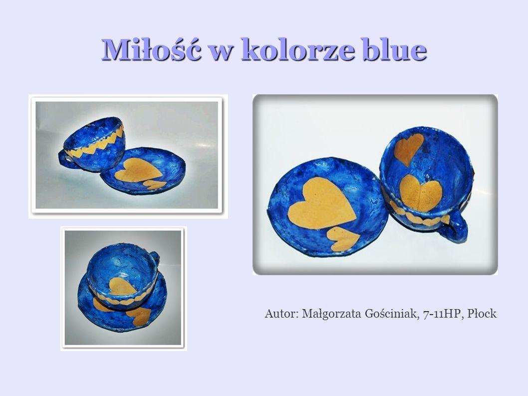 Miłość w kolorze blue Autor: Małgorzata Gościniak, 7-11HP, Płock