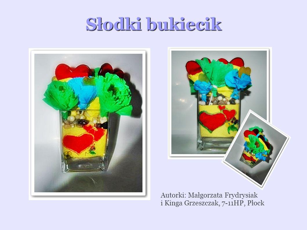 Słodki bukiecik Autorki: Małgorzata Frydrysiak