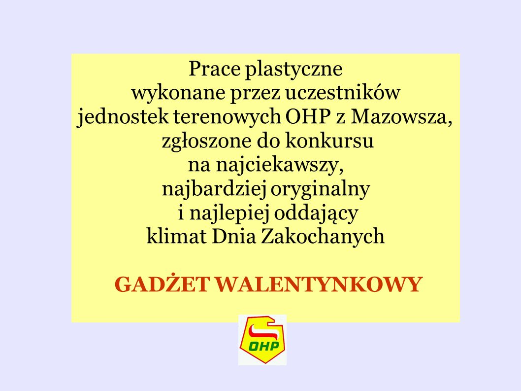 wykonane przez uczestników jednostek terenowych OHP z Mazowsza,