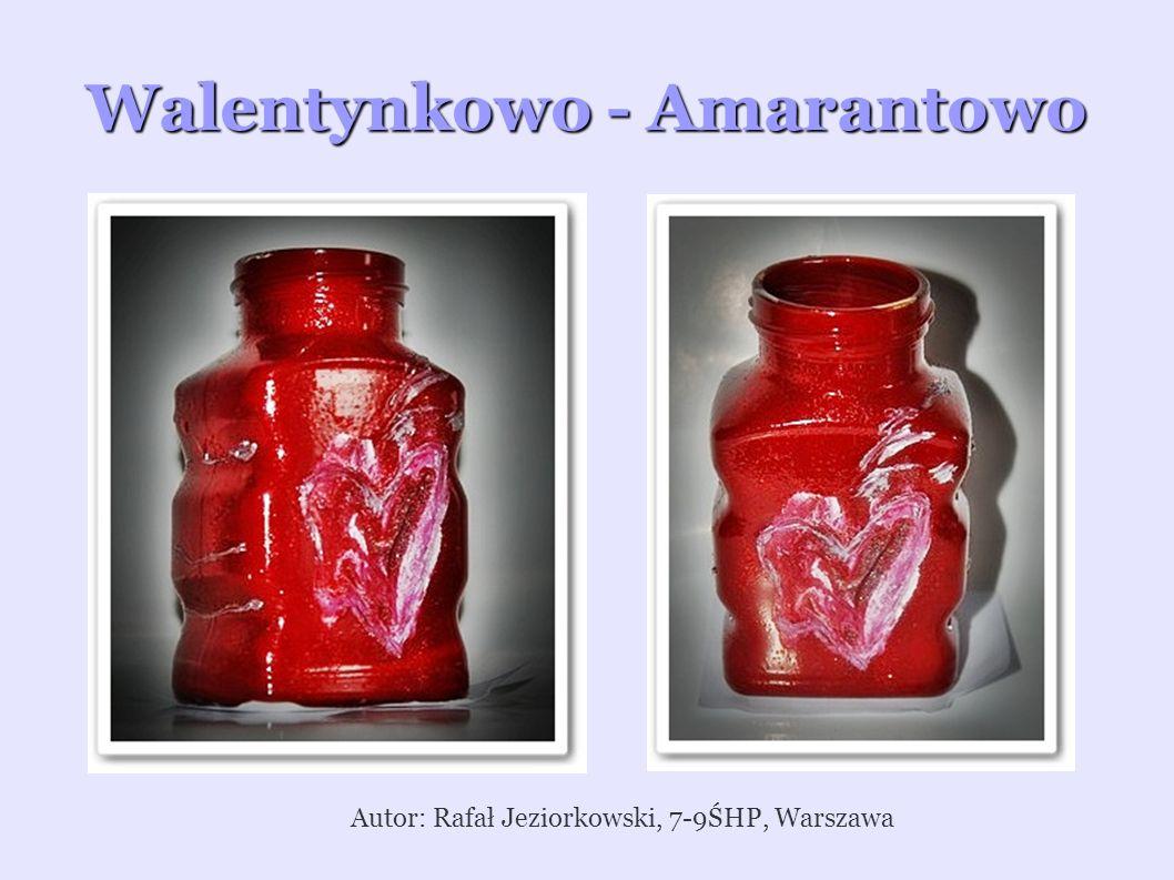 Walentynkowo - Amarantowo