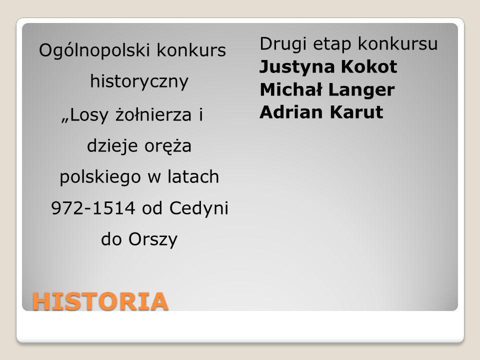 """Ogólnopolski konkurs historyczny """"Losy żołnierza i dzieje oręża polskiego w latach 972-1514 od Cedyni do Orszy"""