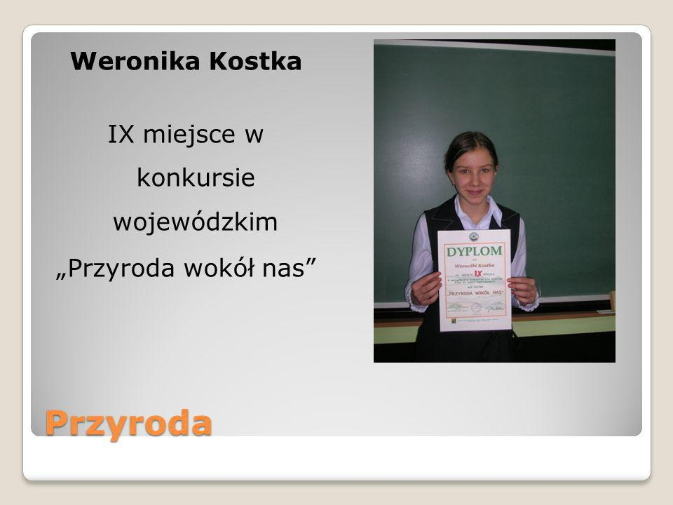 """Weronika Kostka IX miejsce w konkursie wojewódzkim """"Przyroda wokół nas"""