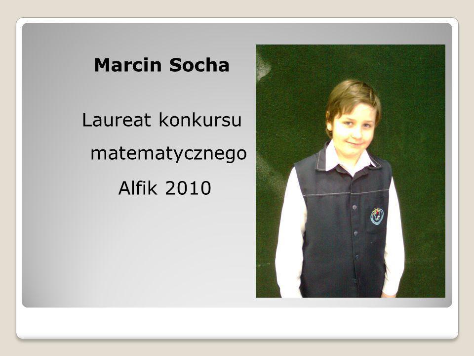 Marcin Socha Laureat konkursu matematycznego Alfik 2010