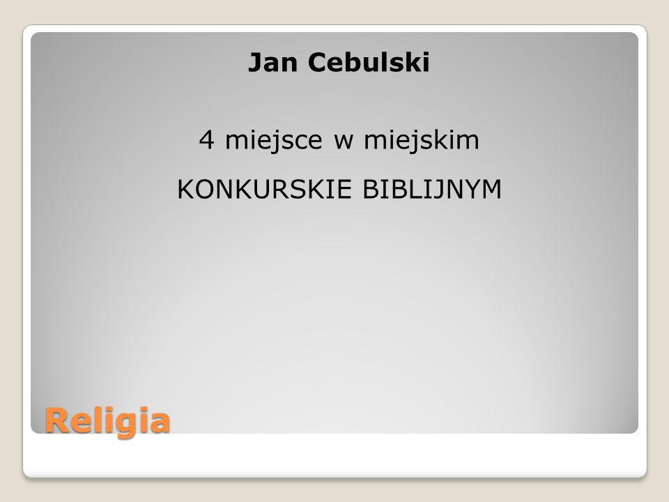 Jan Cebulski 4 miejsce w miejskim KONKURSKIE BIBLIJNYM Religia