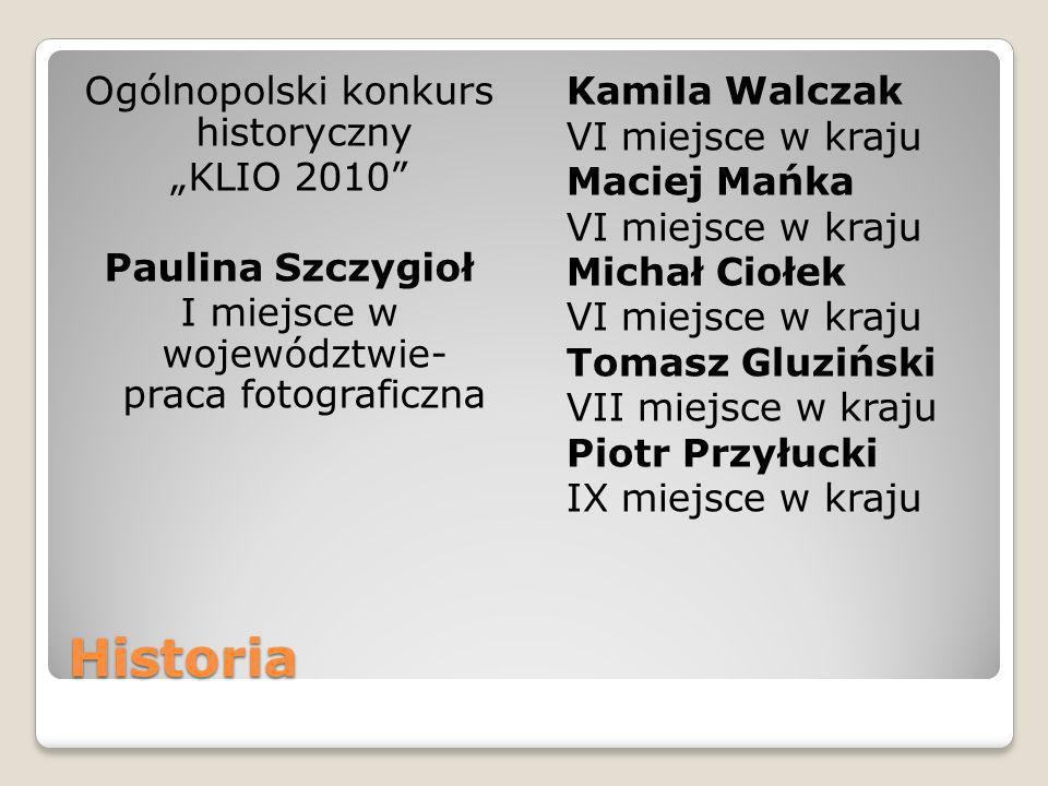 """Ogólnopolski konkurs historyczny """"KLIO 2010 Paulina Szczygioł I miejsce w województwie- praca fotograficzna"""