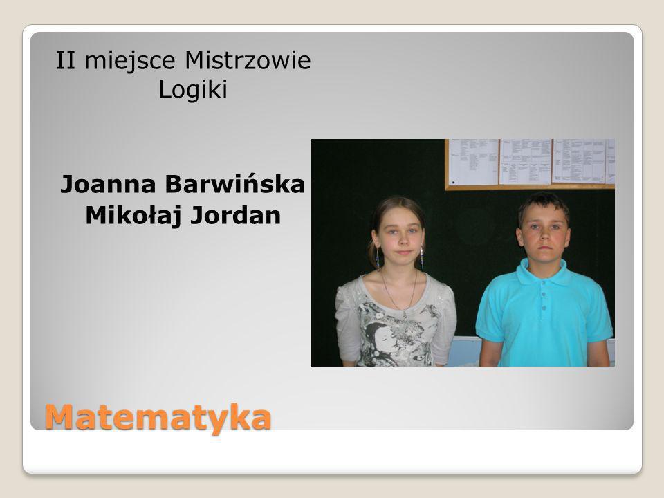 II miejsce Mistrzowie Logiki Joanna Barwińska Mikołaj Jordan