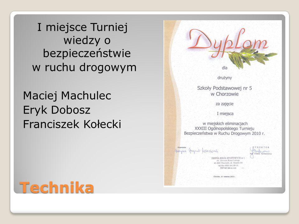 I miejsce Turniej wiedzy o bezpieczeństwie w ruchu drogowym Maciej Machulec Eryk Dobosz Franciszek Kołecki