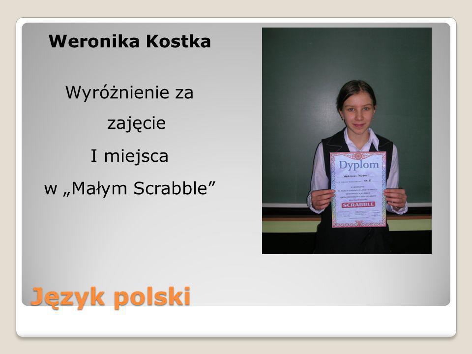 """Weronika Kostka Wyróżnienie za zajęcie I miejsca w """"Małym Scrabble"""