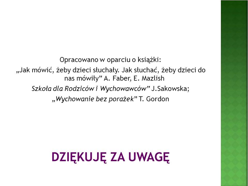 DZIĘKUJĘ ZA UWAGĘ Opracowano w oparciu o książki: