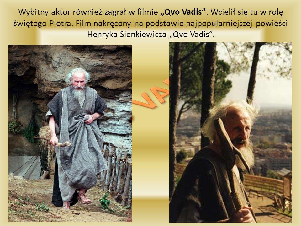 """Wybitny aktor również zagrał w filmie """"Qvo Vadis"""