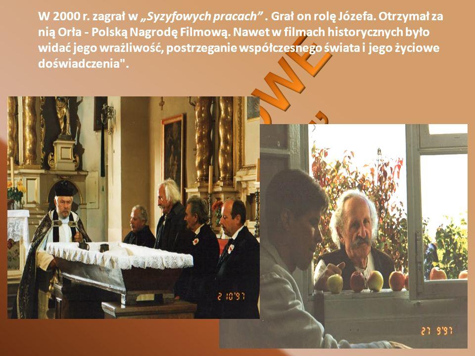 """W 2000 r. zagrał w """"Syzyfowych pracach . Grał on rolę Józefa"""