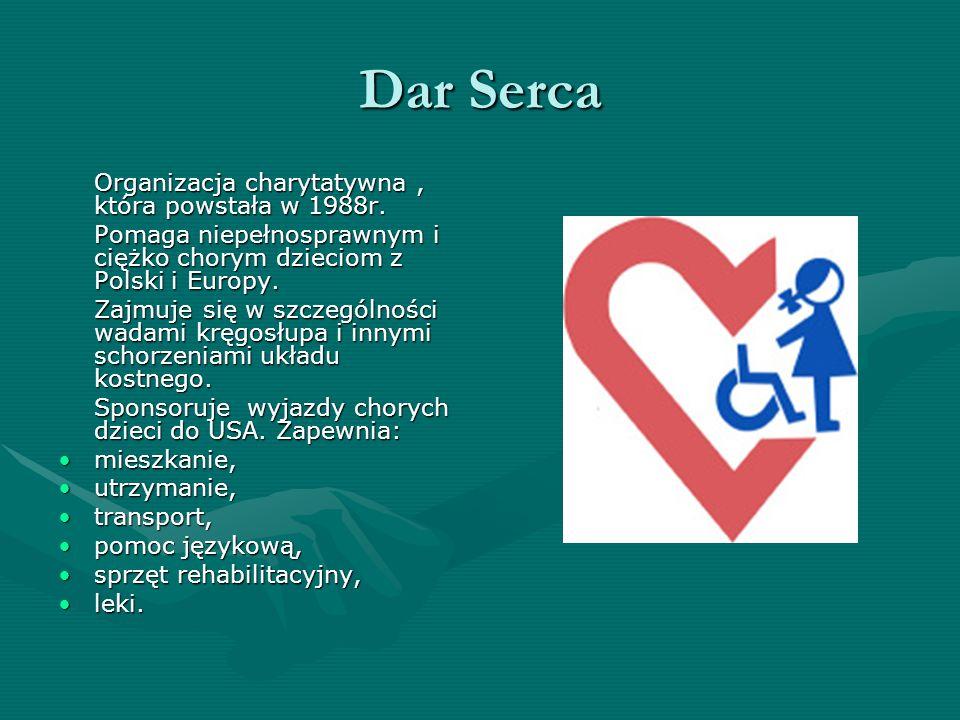 Dar Serca Organizacja charytatywna , która powstała w 1988r.