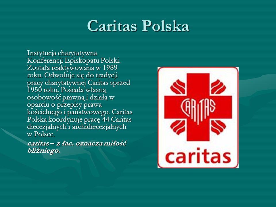 Caritas Polska caritas – z łac. oznacza miłość bliźniego.
