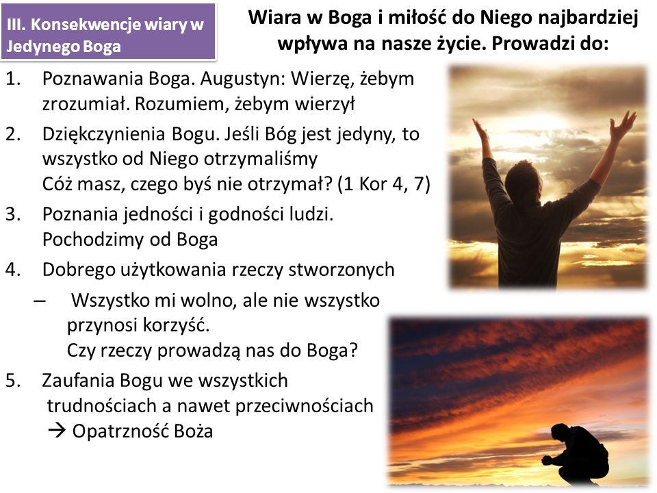 III. Konsekwencje wiary w Jedynego Boga