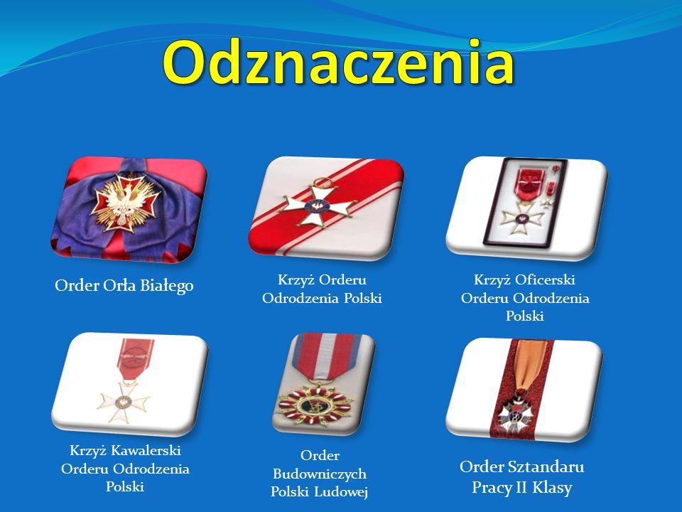 Odznaczenia Order Orła Białego Order Sztandaru Pracy II Klasy