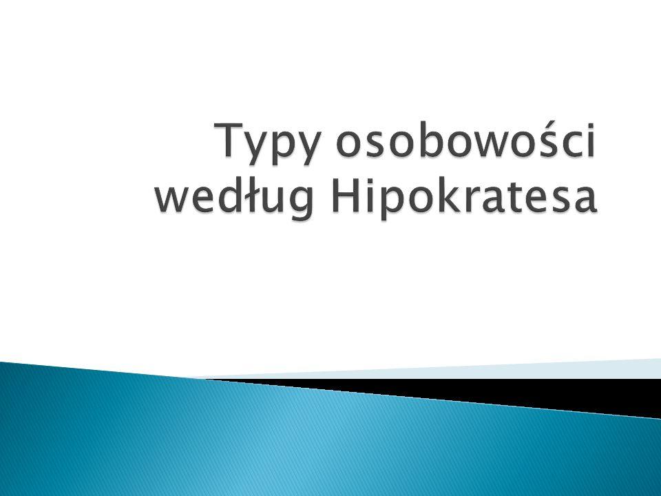 Typy osobowości według Hipokratesa
