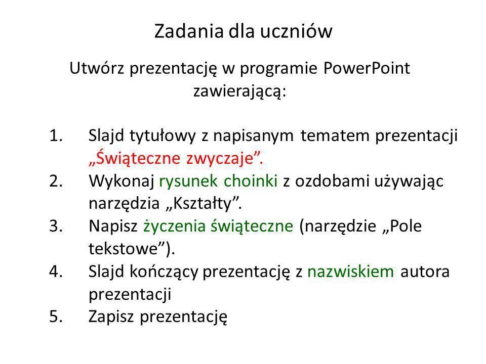 Utwórz prezentację w programie PowerPoint zawierającą: