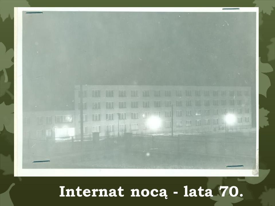 Internat nocą - lata 70.
