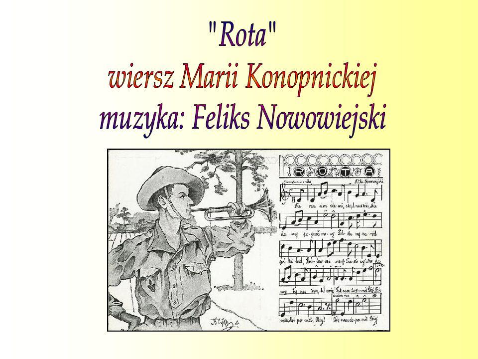 wiersz Marii Konopnickiej muzyka: Feliks Nowowiejski