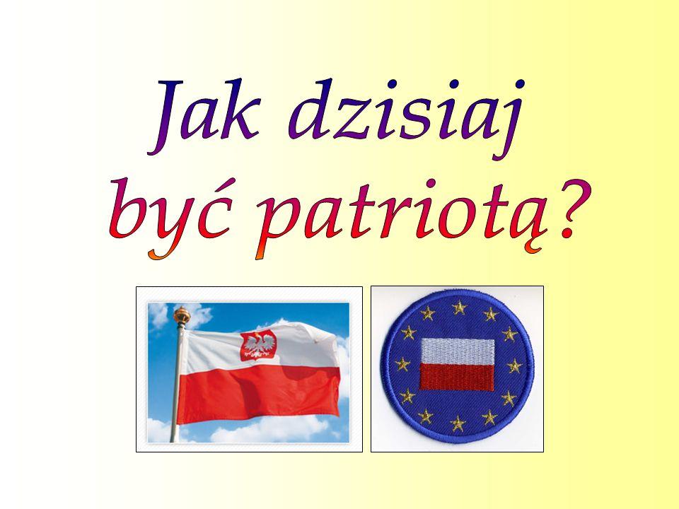 Jak dzisiaj być patriotą