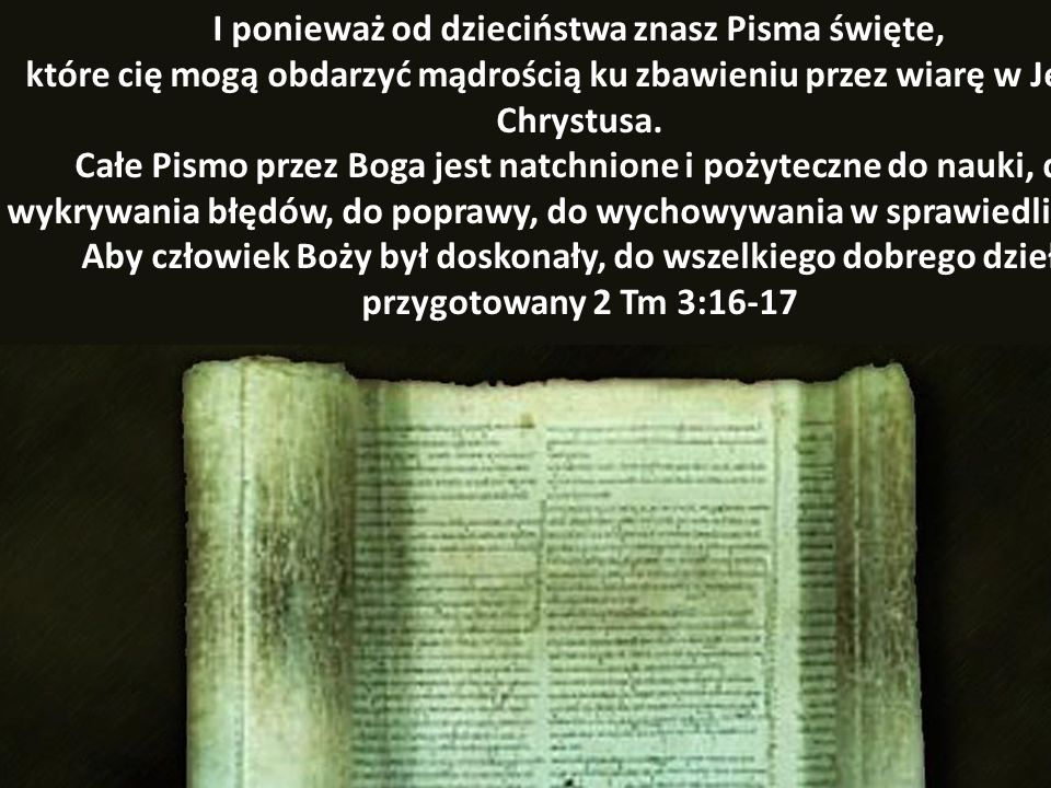 I ponieważ od dzieciństwa znasz Pisma święte,
