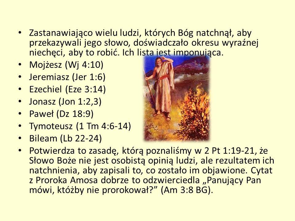 Zastanawiająco wielu ludzi, których Bóg natchnął, aby przekazywali jego słowo, doświadczało okresu wyraźnej niechęci, aby to robić. Ich lista jest imponująca.