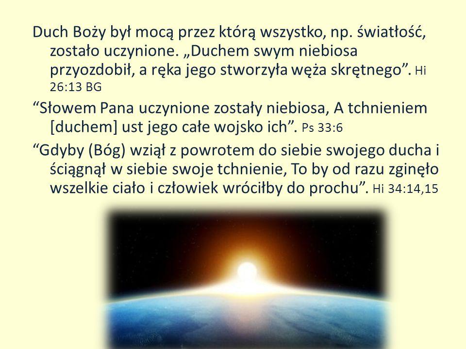 Duch Boży był mocą przez którą wszystko, np