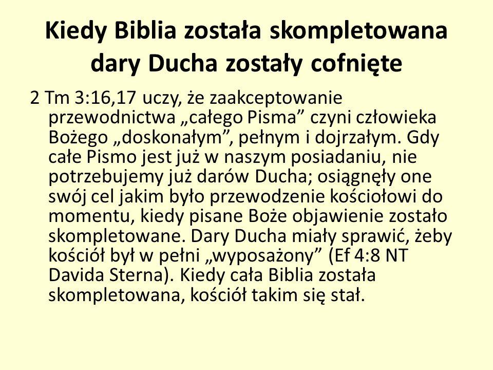 Kiedy Biblia została skompletowana dary Ducha zostały cofnięte