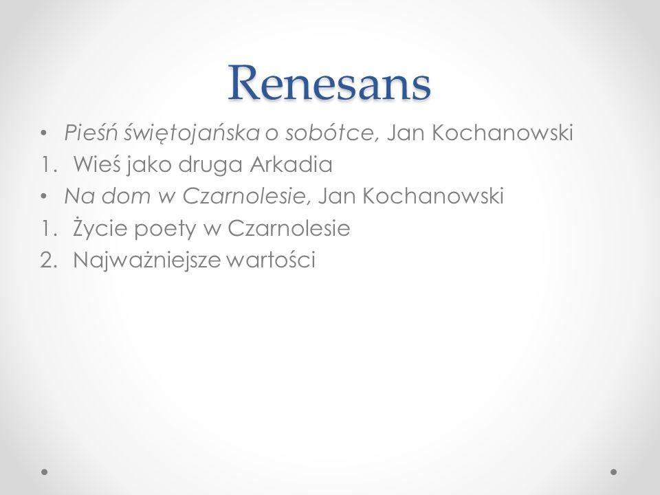 Renesans Pieśń świętojańska o sobótce, Jan Kochanowski