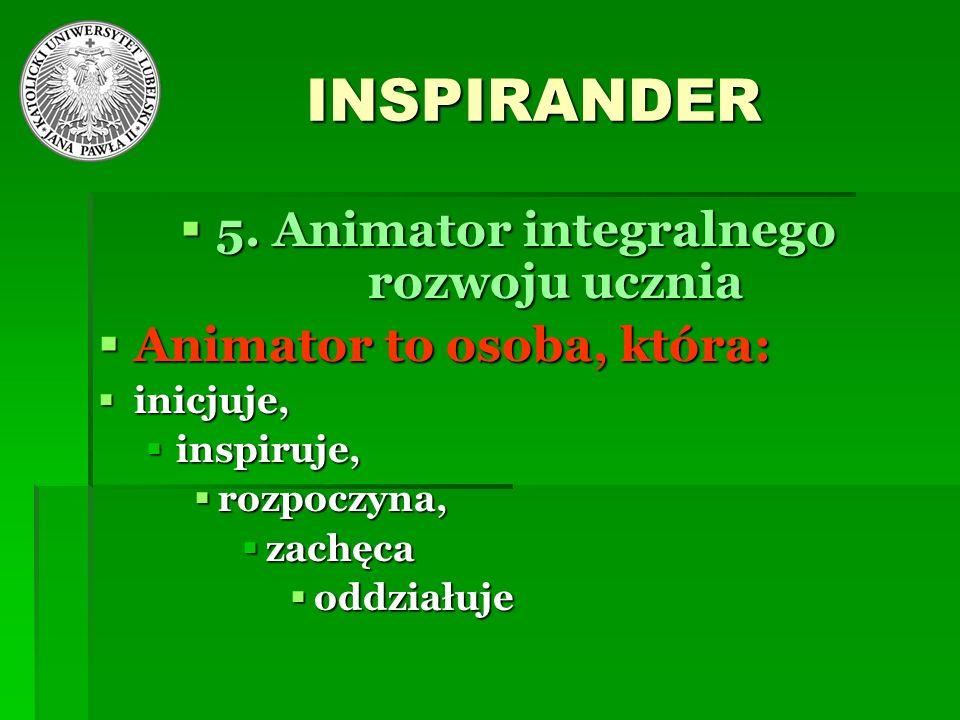 5. Animator integralnego rozwoju ucznia