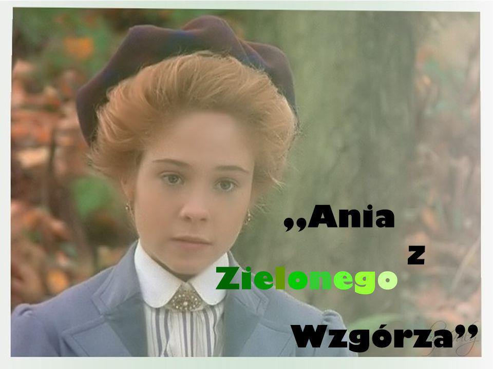 """""""Ania z Zielonego Wzgórza"""