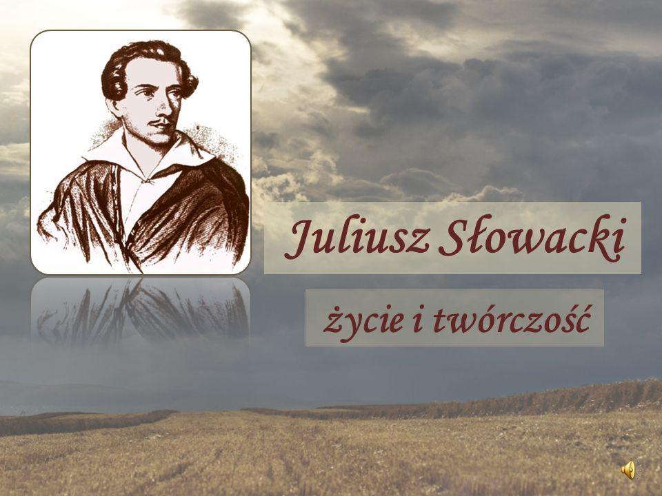 Juliusz Słowacki życie i twórczość