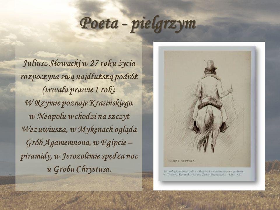 Poeta - pielgrzym Juliusz Słowacki w 27 roku życia rozpoczyna swą najdłuższą podróż (trwała prawie 1 rok).