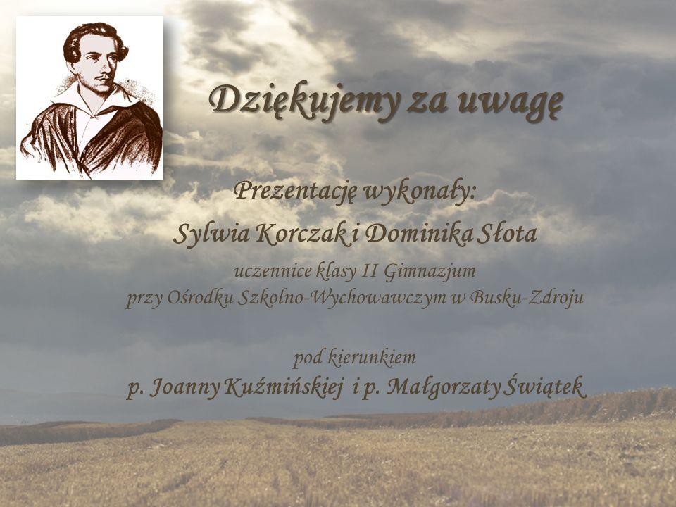 Prezentację wykonały: Sylwia Korczak i Dominika Słota