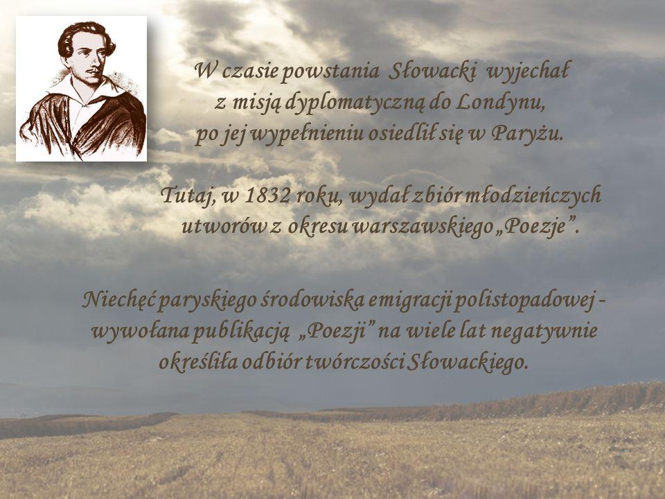 W czasie powstania Słowacki wyjechał z misją dyplomatyczną do Londynu, po jej wypełnieniu osiedlił się w Paryżu.