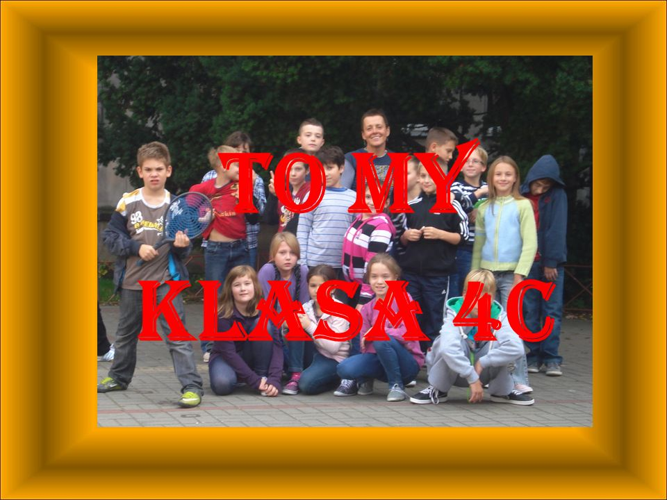 TO MY KLASA 4c