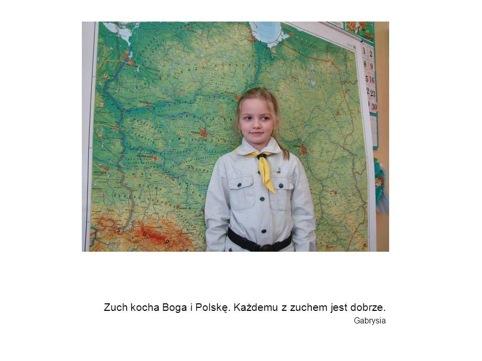 Zuch kocha Boga i Polskę. Każdemu z zuchem jest dobrze. Gabrysia
