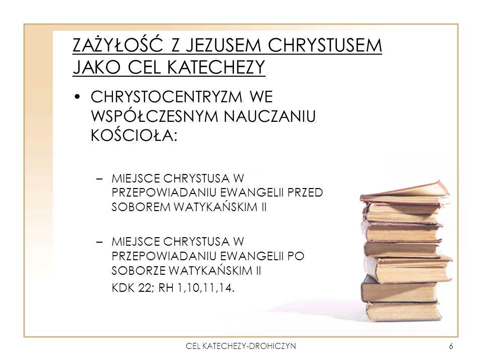 ZAŻYŁOŚĆ Z JEZUSEM CHRYSTUSEM JAKO CEL KATECHEZY