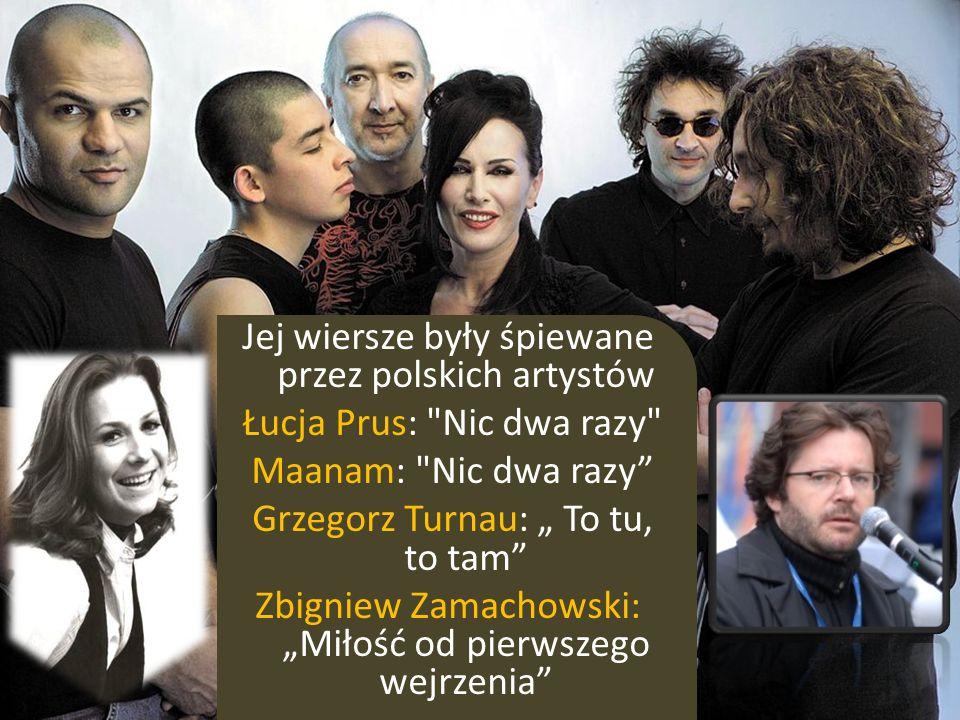 Jej wiersze były śpiewane przez polskich artystów