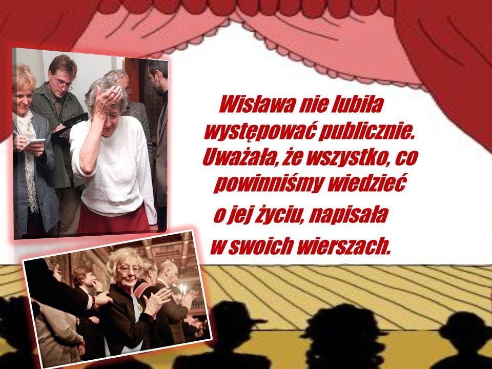 Wisława nie lubiła występować publicznie