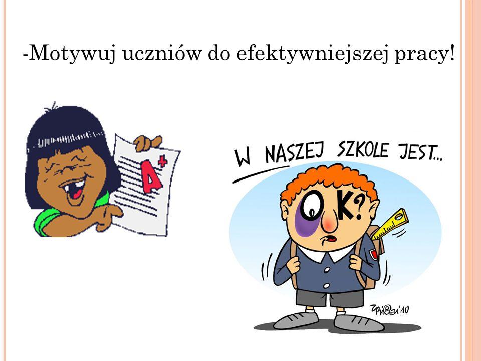 -Motywuj uczniów do efektywniejszej pracy!