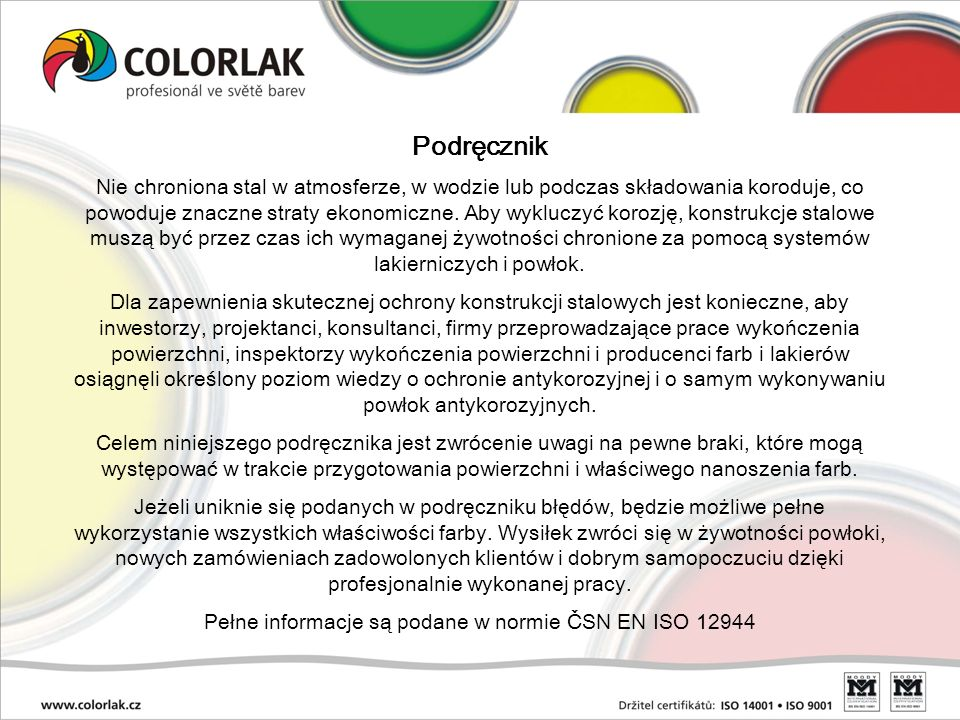 Pełne informacje są podane w normie ČSN EN ISO 12944